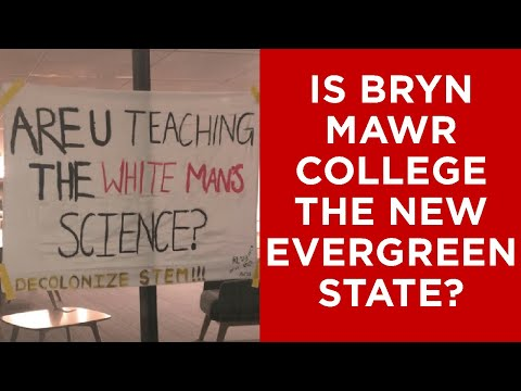 Students at Bryn Mawr revolt, cancel class, harass dissenters, and the administrators bend the knee.