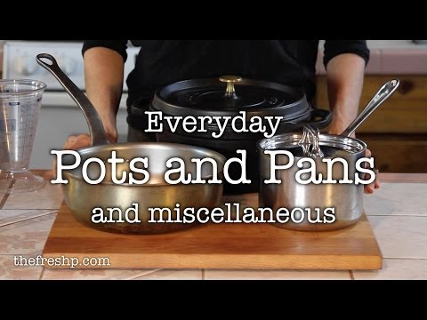 Kitchen Essentials: Pots and Pans Part II     Fresh P