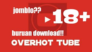 "Download lagu OVERHOT APLIKASI BO**P TERBARU"" CARA DOWNLOAD OVERHOT"