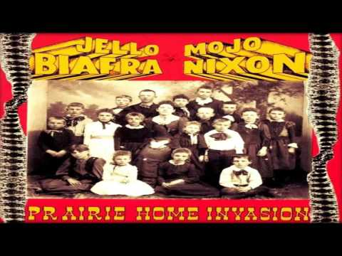 Jello Biafra & Mojo Nixon - Prairie Home Invasion (Full Album)
