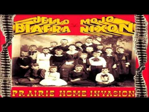 Jello Biafra & Mojo Nixon - Prairie Home Invasion (Full Album)