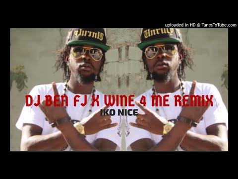 DJ BEN FJ X Wine For Me (Iko nice)
