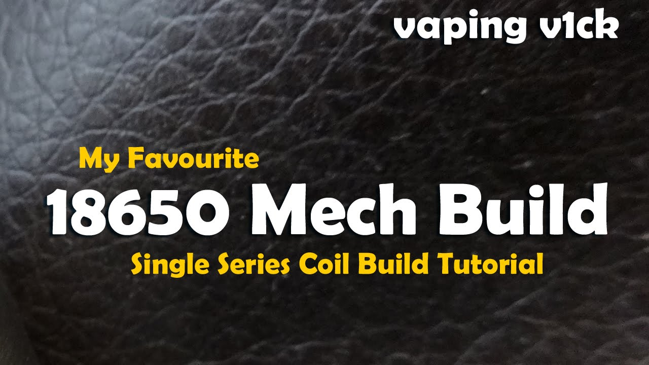 hight resolution of my favourite 18650 mech build tutorial
