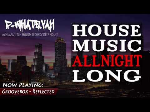 House music all night long dirty deep vs bouncin tech for House music all night long