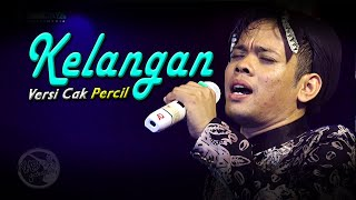 Kelangan (Versi Cak Percil) Campursari KMB GEDRUG SRAGEN - live Banyutarung Suwatu