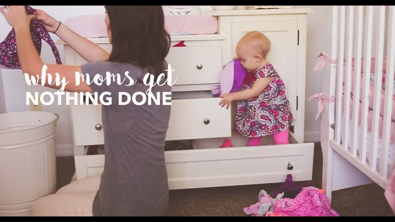 Why moms get NOTHING DONE