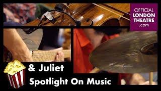 & Juliet - Spotlight on music