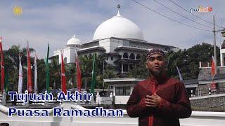 Tujuan Akhir Puasa Ramadhan-Dr.Tjatur Prijambodo,M.Kes-Cahaya Himah