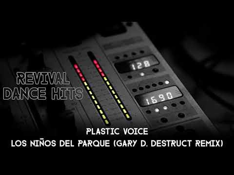 Plastic Voice - Los Niños Del Parque (Gary D. Destruct Remix) [HQ]