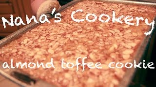 Almond Toffee Bars: Nana's Cookery Tips & Tricks