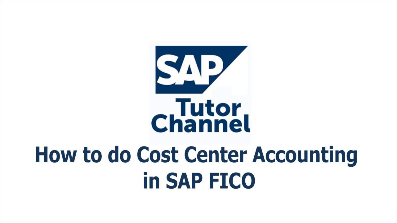 How to do Cost Center Accounting in SAP FICO