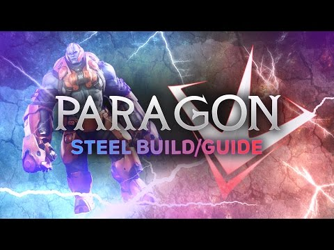Paragon - Steel Build/Guide: THE IRON MAN!