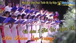 Ca khúc: NƠI BELEM ( Hợp Xướng ) Ca Đoàn 1 Giới trẻ Nghĩa Ải