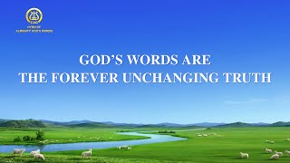 "2021 English Gospel Song | ""God's Words Are the Forever Unchanging Truth"""