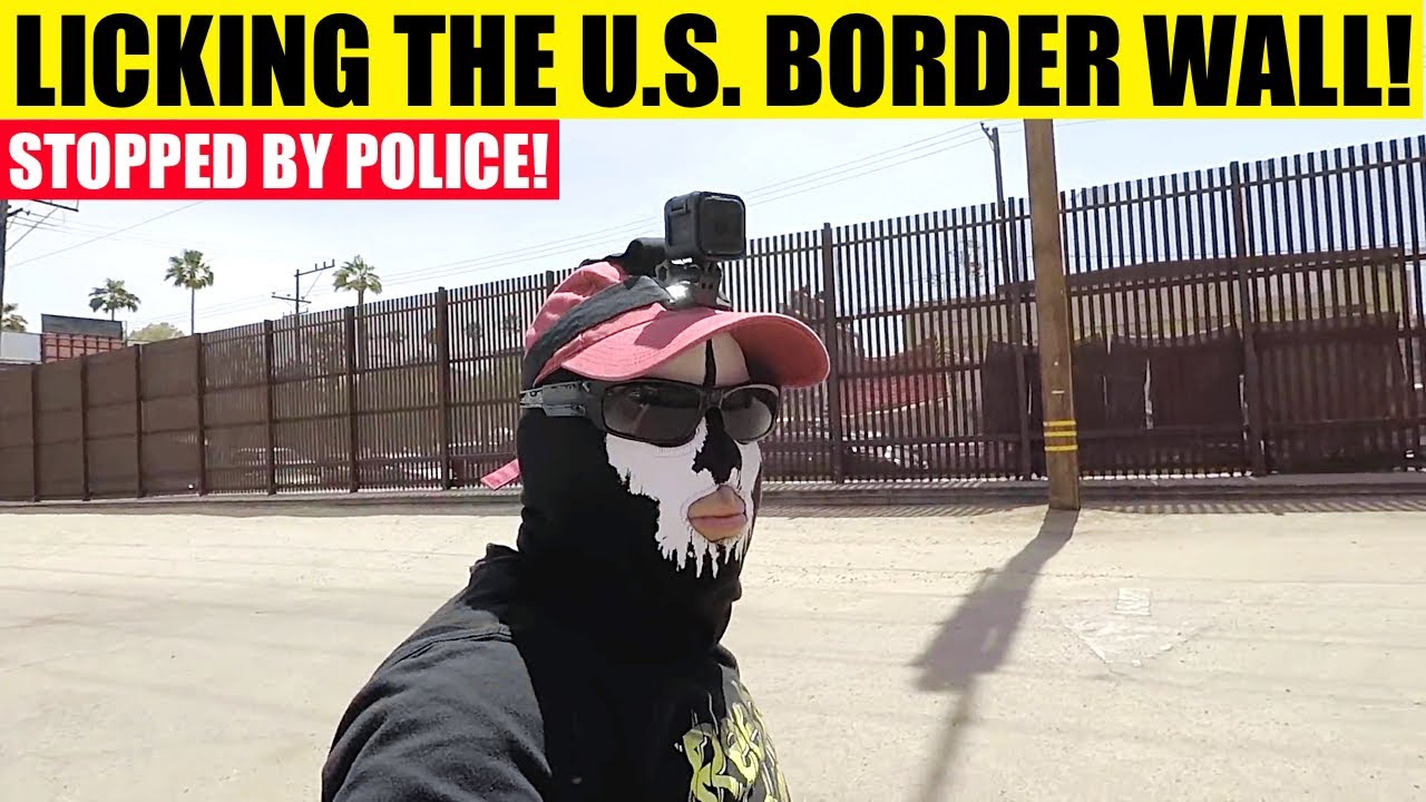 Licking The U.S. Border Wall - STOPPED BY POLICE!!!