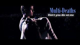 Don't You Die On Me   Multi-Deaths