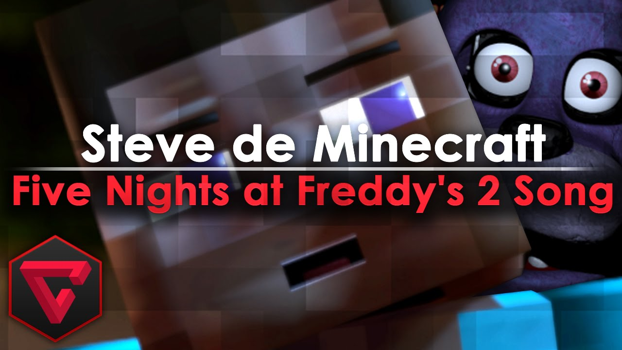 Download STEVE (De Minecraft) CANTA FIVE NIGHTS AT FREDDY'S 2 SONG (FaceRig)
