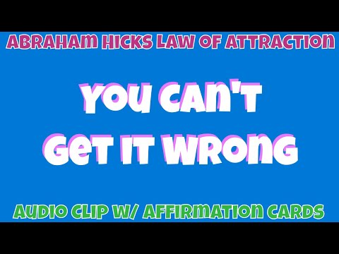 ❤️ You Can't Get It Wrong 💜 Abraham-Hicks (LOA) Law Of Attraction
