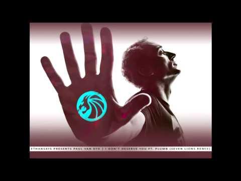 Paul van Dyk - I Don't Deserve You (Seven Lions Remix)