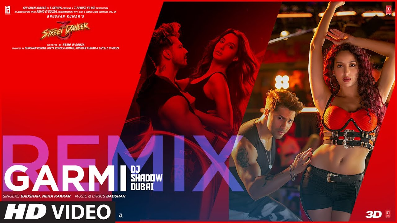 Street Dancer 3D : Garmi Remix | Varun D, Shraddha K, Nora F | Neha K, Badshah | DJ Shadow Dubai