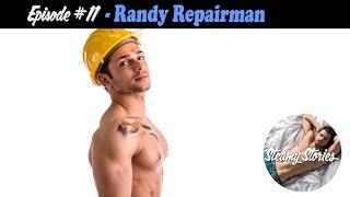 RANDY REPAIRMAN - SteamyStoriesPodcast.com