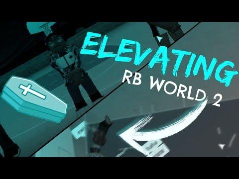 ELEVATING | RB World 2 Montage