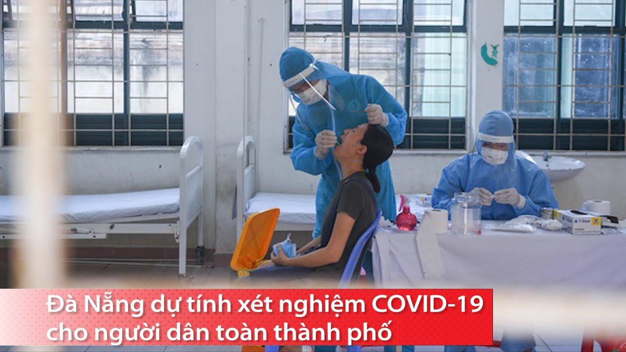 Đà Nẵng dự tính xét nghiệm COVID-19 cho người dân toàn thành phố