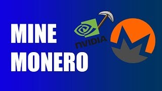 How to: Mine Monero with NVIDIA GPU