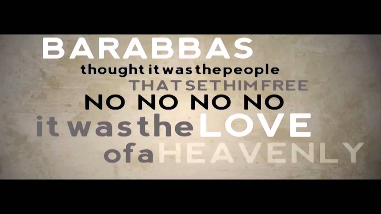 Jesus Loves Barabas Youtube