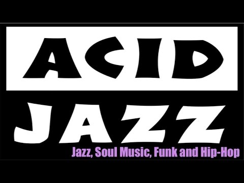 Acid Jazz Lounge Music & Jazz Acid Lounge Jazz Music Playlist (best of acid jazz)