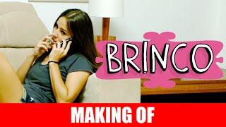 Vídeo - Making Of – Brinco