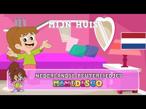 Mijn Huis | Kinderliedjes | Peuterliedjes | Kleuterliedjes | Minidisco