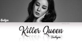 Seohyun 서현 Killer Queen Lyrics Queen Cover