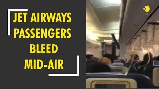 Jet Airways passengers bleed mid-air due to low cabin pressure