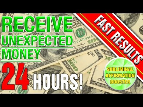 RECEIVE UNEXPECTED MONEY IN 24 HOURS  Subliminal To Attract Money
