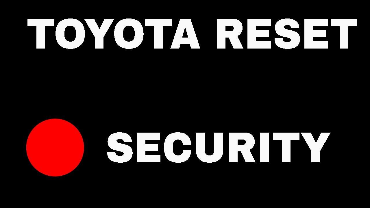 Anti Theft System Toyota Ecu Reset Procedure Youtube