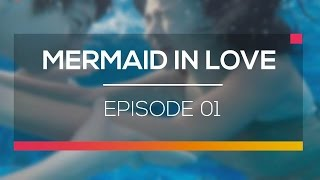 Mermaid In Love - Episode 01