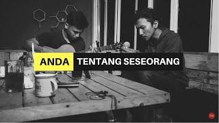 Anda - Tentang Seseorang  Cover  | Halik Kusuma Feat Uel