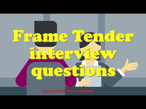 Frame Tender interview questions