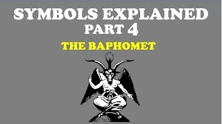 SYMBOLS EXPLAINED (Part 4): THE BAPHOMET
