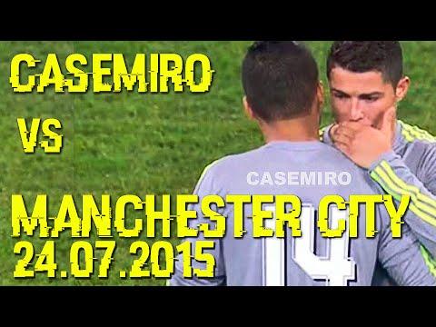 Casemiro vs Manchester City   24.07.2015   Real Madrid vs Manchester City 4-1 [HD]