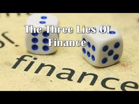 The Three Lies Of Finance