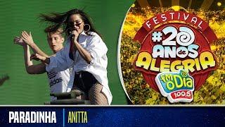 Anitta Ao Vivo - Paradinha (Festival 20 anos de Alegria)