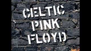 Celtic Pink Floyd - Wish You Were Here