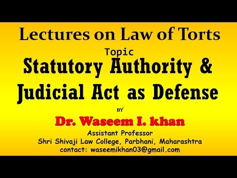 Statutory Authority in tort | Judicial Act | defenses for torts | Law of Torts.