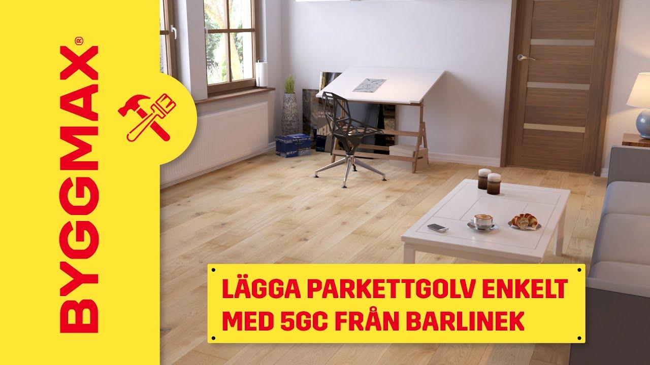 Parkettgolv : Byggmax tipsar lägga parkettgolv så lägger du barlineks gs