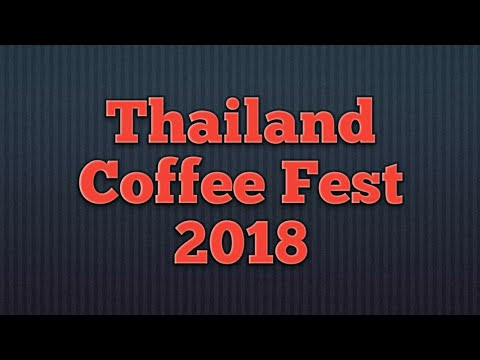 Thailand Coffee Fest 2018 happened..You do not want to miss 2019!