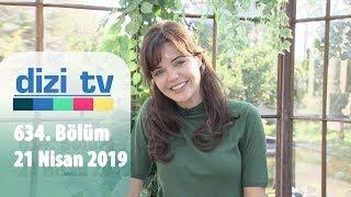 Dizi Tv 634. Bölüm   21 Nisan 2019