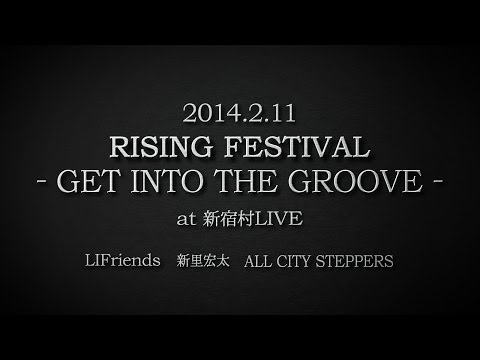2/11 「RISING FESTIVAL -GET INTO THE GROOVE-」 at 新宿村LIVE