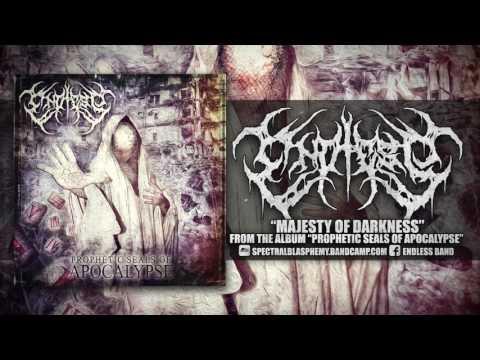 ENDLESS - PROPHETIC SEALS OF APOCALYPSE (FULL ALBUMS STREAM) [SPECTRAL BLASPHEMY RECORDS]